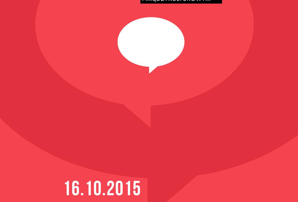 Konferencja: Przestrzenie Pamięci. Świat wartości w przekazie międzypokoleniowym i międzykulturowym